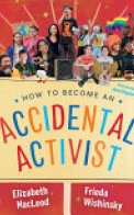 How to Become an Accidental Activist
