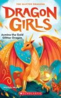 Azmina the Gold Glitter Dragon (Dragon Girls #1)