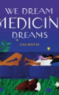 We Dream Medicine Dreams