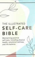 The Illustrated Self-Care Bible