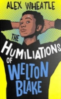 The Humiliations of Welton Blake