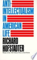 Anti-intellectualism in American Life. (3. Print.)