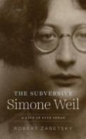 The Subversive Simone Weil