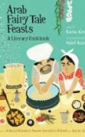 Arab Fairy Tale Feasts