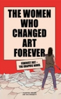 The Women Who Changed Art Forever