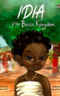 Idia of the Benin Kingdom: An Empowering Book for Girls 4 - 8