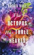 The Octopus Has Three Hearts