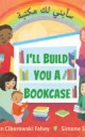 I'll Build You a Bookcase (Arabic-English Bilingual Edition)