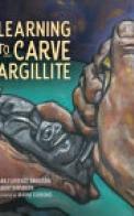 Learning to Carve Argillite, Volume 2