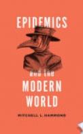 Epidemics and the Modern World