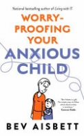 Worry-Proofing Your Anxious Child
