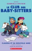 Le Club Des Baby-Sitters: No 9 - Claudia Et Sa Nouvelle Amie
