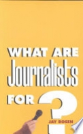 What are Journalists For?