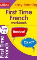 First Time French Ages 7-9: Ideal for Home Learning (Collins Easy Learning Primary Languages)