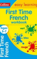 First Time French Ages 5-7: Prepare for School with Easy Home Learning (Collins Easy Learning Primary Languages)