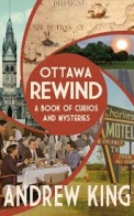 Ottawa Rewind: A Book of Curios & Mysteries