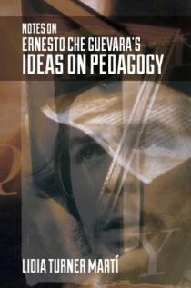 Notes on Ernesto Che Guevara's Ideas on Pedagogy