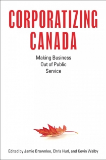 Corporatizing Canada: Making Business out of Public Service Book Launch Online Ticket
