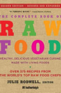 The Complete Book of Raw Food, Second Edition