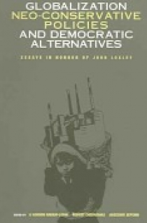 Globalization, neo-conservative policies, and democratic alternatives