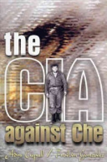 The CIA Against Che