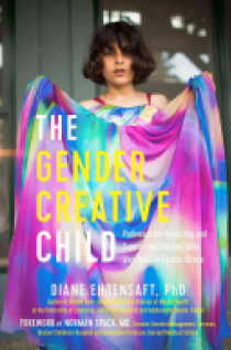 The Gender Creative Child: Pathways for Nurturing and Supporting Children Who Live Outside Gender Boxes