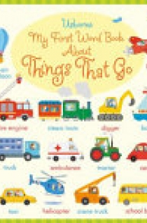 My First Word Book about Things That Go