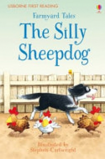 First Reading Farmyard Tales: the Silly Sheepdog