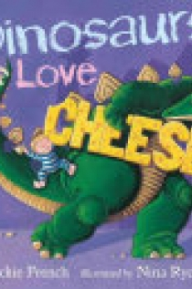Dinosaurs Love Cheese