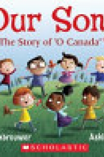 Our Song: the Story of O Canada