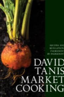David Tanis Market Cooking