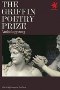 The Griffin Poetry Prize 2013 Anthology: A Selection of the Shortlist