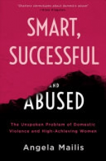 Smart, Successful, and Abused