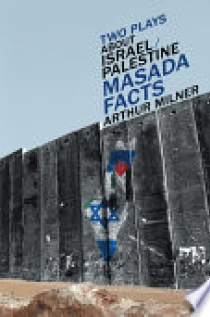 Two Plays about Israel/Palestine
