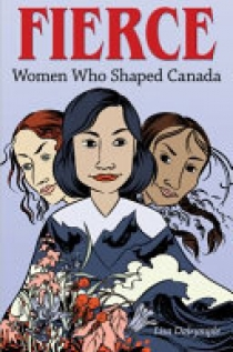 Fierce: Women Who Shaped Canada