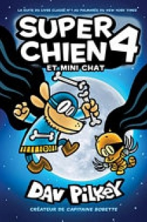 Super Chien: N? 4 - Super Chien Et Mini Chat