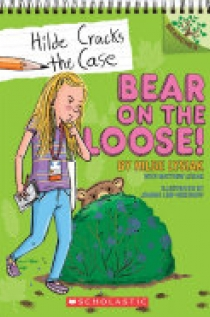 Bear on the Loose!: a Branches Book (Hilde Cracks the Case #2)