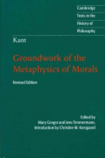 Kant: Groundwork of the Metaphysics of Morals