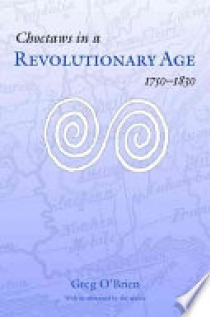 Choctaws in a Revolutionary Age, 1750-1830