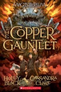 The Copper Gauntlet (Magisterium, Book 2)