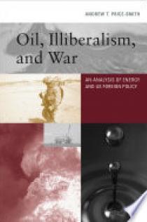 Oil, Illiberalism, and War