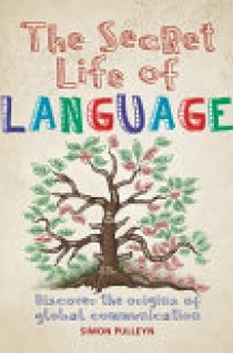 The Secret Life of Language