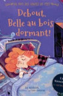 Au Pays des Contes de Fées : Debout, Belle Au Bois Dormant!