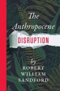 The Anthropocene Disruption