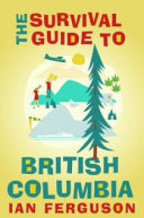 The Survival Guide to British Columbia