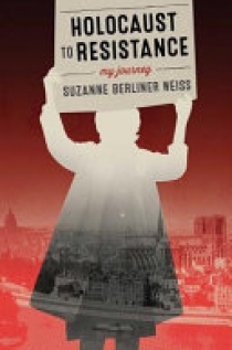 Holocaust to Resistance, My Journey