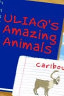 Uliaq's Amazing Animals: Caribou