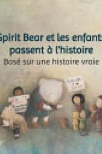 Spirit Bear et les enfants passent à l'histoire