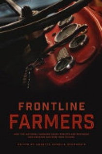 Frontline Farmers: How the National Farmers Union Resists Agribusiness and Creates Our New Food Future