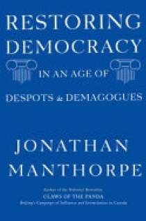 Restoring Democracy in an Age of Despots and Demagogues
